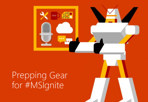 Prepping gear for MSIgnite 2017