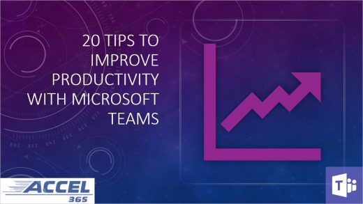 20 Tips to Improve Productivity with Microsoft Teams webinar with Russ Basiura from Accel365