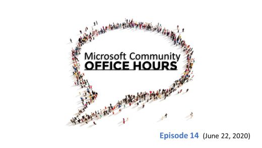 Microsoft Community Office Hours Episode 14 recorded June 22, 2020