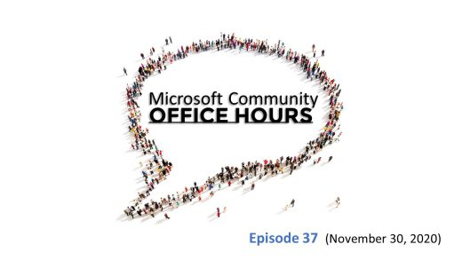 Microsoft Community Office Hours Episode 37 from November 30th, 2020
