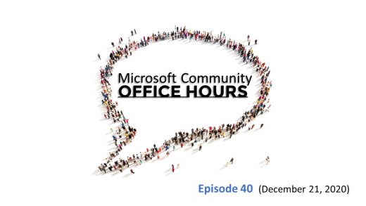 Microsoft Community Office Hours Episode 40 from December 21st, 2020